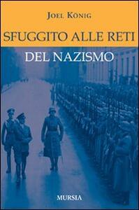 Sfuggito alle reti del nazismo