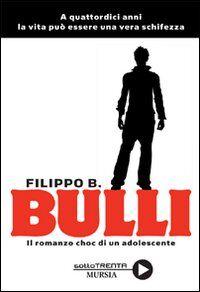 Bulli. Il romanzo choc di un adolescente