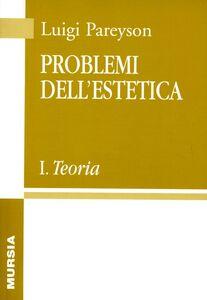 Problemi dell'estetica. Vol. 1: Teoria.