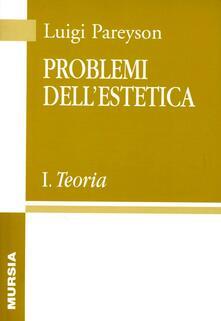 Problemi dell'estetica. Vol. 1: Teoria. - Luigi Pareyson - copertina