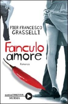 Fanculo amore - Pier Francesco Grasselli - copertina