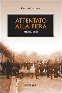 Attentato alla fiera. Milano 1928