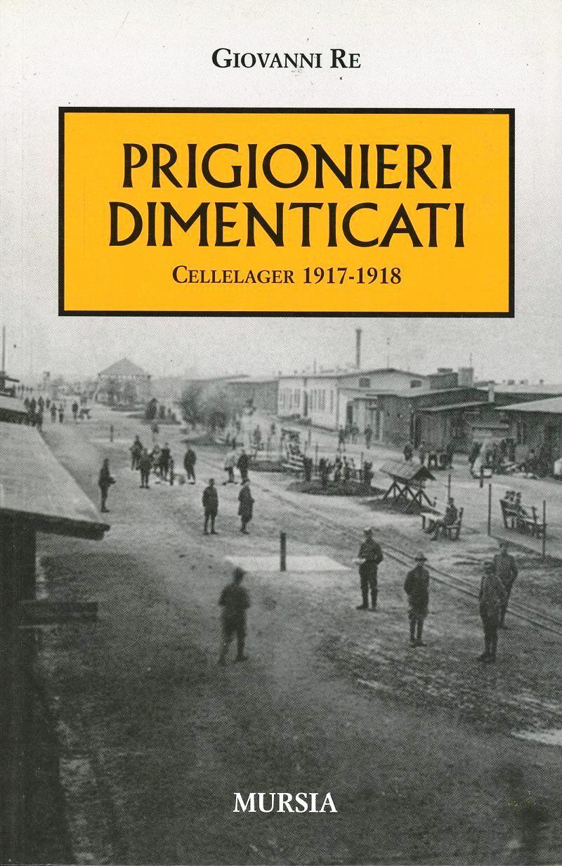 I prigionieri dimenticati. Cellelager 1917-1918