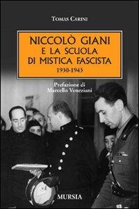 Niccolò Giani e la scuola di mistica fascista 1930-1943