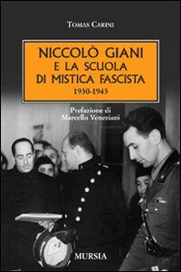 Libro Niccolò Giani e la scuola di mistica fascista 1930-1943 Tomas Carini