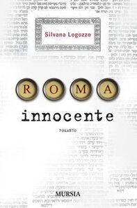 Libro Roma innocente Silvana Logozzo