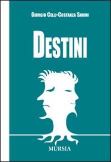 Destini - Giorgio Celli,Costanza Savini - copertina