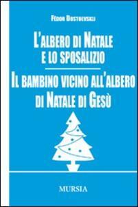 L' albero di Natale e lo sposalizio-Il bambino vicino all'albero di Natale di Gesù