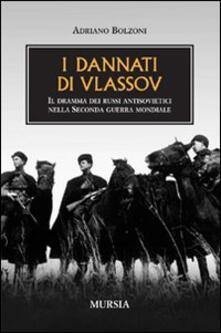 I dannati di Vlassov. Il dramma dei russi antisovietici nella seconda guerra mondiale - Adriano Bolzoni - copertina