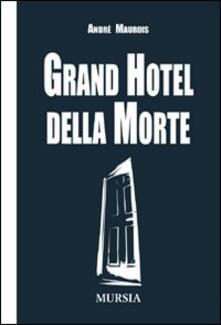 Grand hotel della morte - André Maurois - copertina