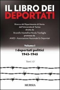 Libro Il libro dei deportati. Vol. 1: I deportati politici 1943-1945.