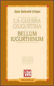 Libro La guerra giugurtina. Testo latino a fronte C. Crispo Sallustio