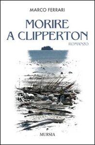 Libro Morire a Clipperton Marco Ferrari