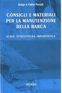 Libro Consigli e materiali per la manutenzione della barca Diego Parodi , Fabio Parodi
