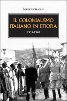 Il colonialismo italiano in Etiopia (1935-1940) - Alberto Sbacchi - copertina