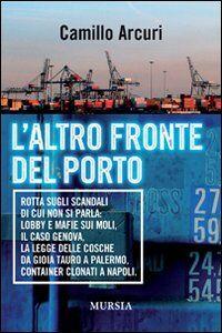 Foto Cover di L' altro fronte del porto, Libro di Camillo Arcuri, edito da Ugo Mursia Editore