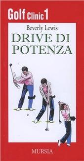 Golf clinic. Vol. 1: Drive di potenza.