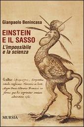 Einstein e il sasso. L'impossibile e la scienza