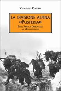 La divisione alpina «Pusteria». Dall'Africa Orientale al Montenegro