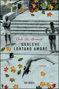 Qualche lontano amore - Carla De Bernardi - copertina
