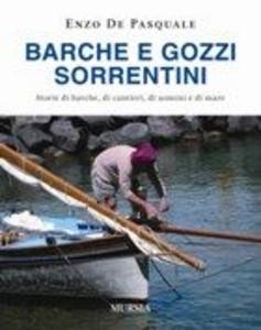 Libro Barche e gozzi sorrentini. Storie di barche, di cantieri, di uomini e di mare Enzo De Pasquale