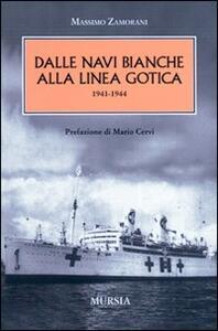 Dalle navi bianche alla linea gotica. 1941-1944