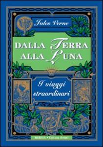 Libro Dalla terra alla luna Jules Verne