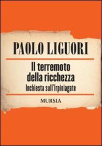 Il terremoto della ricchezza. Inchiesta sull'Irpiniagate - Paolo Liguori - copertina