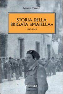 Libro Storia della brigata «Maiella» 1943-1945 Nicola Troilo