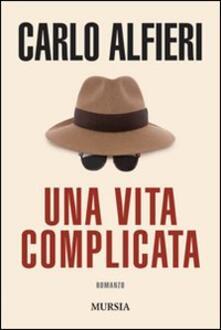 Una vita complicata - Carlo Alfieri - copertina