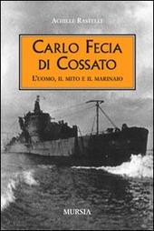 Carlo Fecia di Cossato. L'uomo, il mito e il marinaio