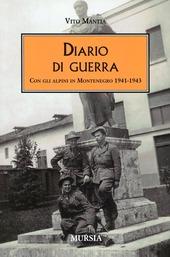 Diario di guerra. Con gli alpini in Montenegro 1941-1943