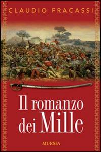 Libro Il romanzo dei Mille Claudio Fracassi