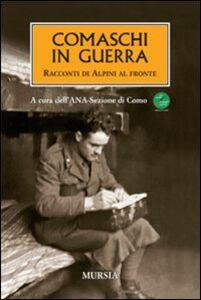 Libro Comaschi in guerra. Racconti di alpini al fronte