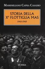 Storia della Xª flottiglia Mas 1943-1945