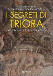 Foto Cover di I segreti di Triora. Il potere del luogo, le streghe e l'ombra del boia, Libro di AA.VV edito da Ugo Mursia Editore