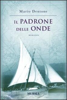 Il padrone delle onde - Mario Dentone - copertina