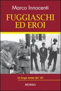 Foto Cover di Fuggiaschi ed eroi. La lunga estate del '43, Libro di Marco Innocenti, edito da Ugo Mursia Editore