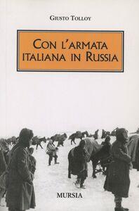 Libro Con l'Armata italiana in Russia Giusto Tolloy
