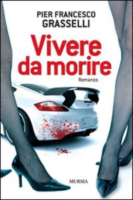Vivere da morire - Pier Francesco Grasselli - copertina