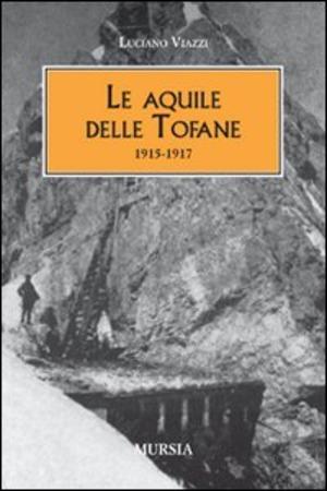 Le aquile delle Tofane. 1915-1917