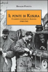 Libro Il ponte di Klisura. I carristi italiani in Albania (1940-1941) Rinaldo Panetta
