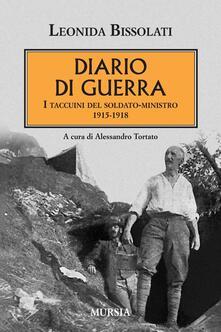 Diario di guerra. I taccuini del soldato-ministro 1915-1918 - Leonida Bissolati - copertina