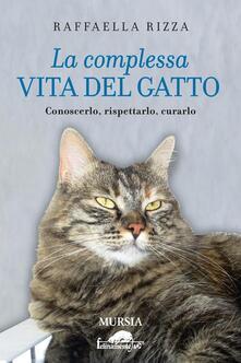 Tegliowinterrun.it La complessa vita del gatto. Conoscerlo, rispettarlo, curarlo Image