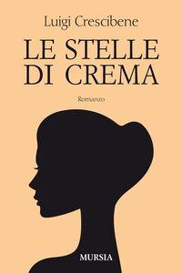 Libro Le stelle di Crema Luigi Crescibene