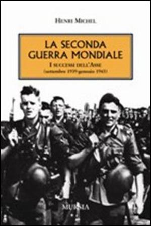 La seconda guerra mondiale. I successi dell'Asse (settembre 1939-gennaio 1943)