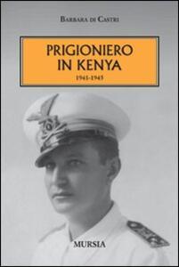 Prigioniero in Kenia 1941-1945