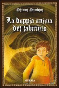 Libro La doppia anima del labirinto Gianni Gandini