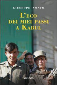 Libro L' eco dei miei passi a Kabul Giuseppe Amato