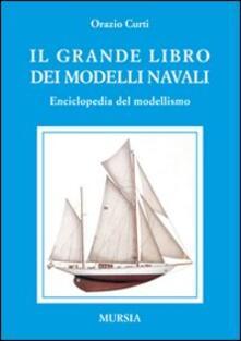 Il grande libro dei modelli navali. Enciclopedia del modellismo.pdf
